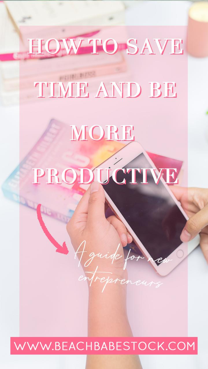 Productivity Tips for New Entrepreneurs + Creatives