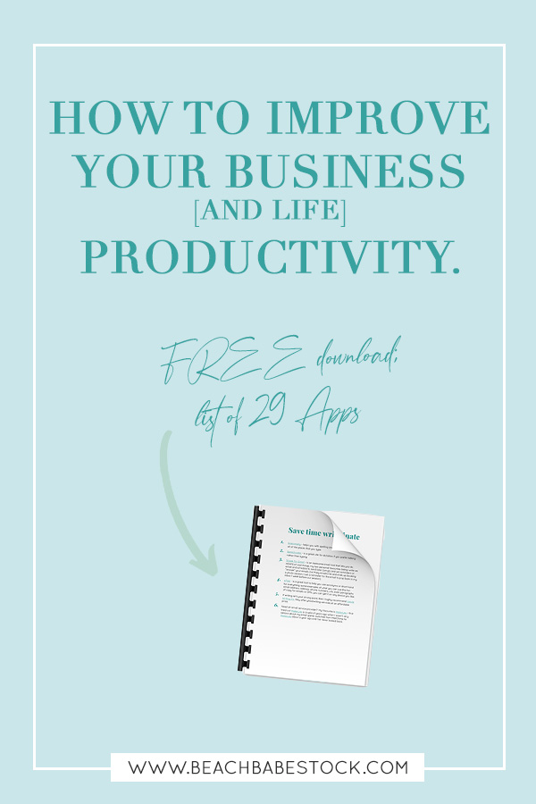 How to improve your business (and life) productivity, including a FREE download: list of 29 apps to save you time.
