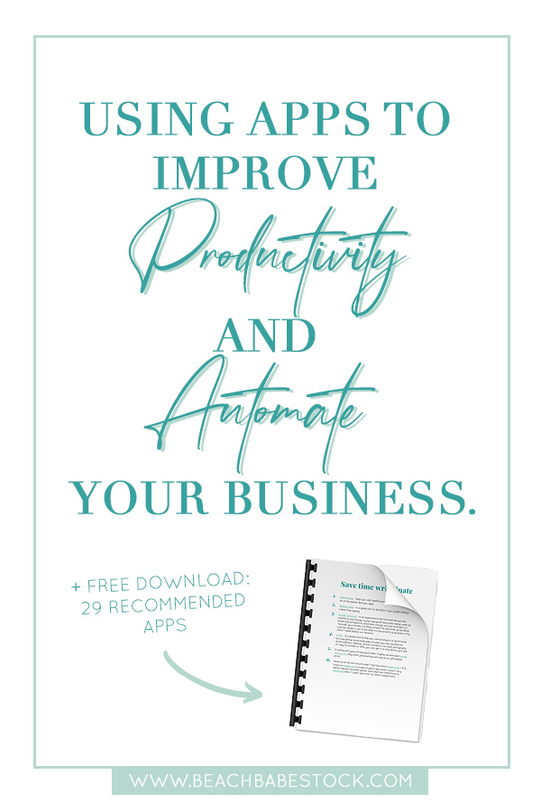 Using Apps to Improve Productivity and Automate Your Business with free download inside