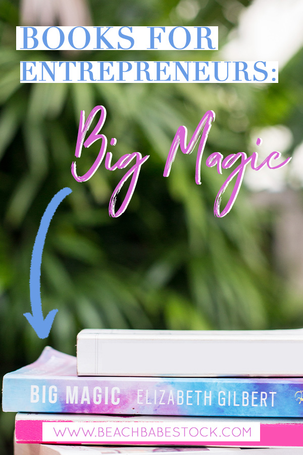 Books for entrepreneurs - Big Magic: Creative Living Beyond Fear. In this series you'll find my favourite reads that are perfect for entrepreneurs, small businesses and personal development. Once a month I review a book and share my favourite takeaways with you.